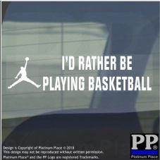 1 x I'd Rather be Playing Basketball-Car Window Sticker-Sign-Sport,Ball,Hoops,Game